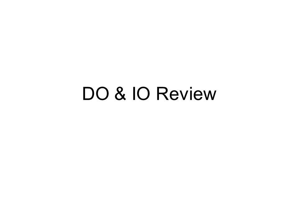 DO & IO Review