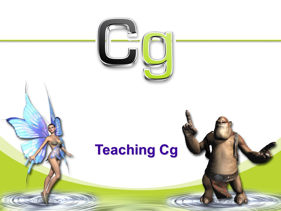 Teaching Cg