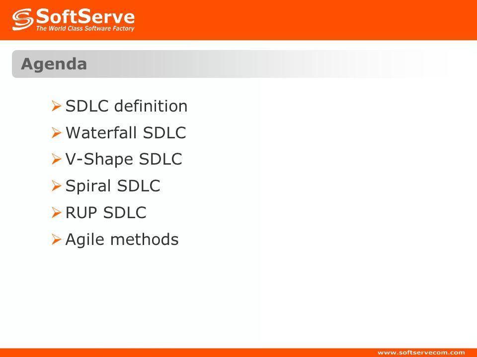 Agenda SDLC definition Waterfall SDLC V-Shape SDLC Spiral SDLC RUP SDLC Agile methods