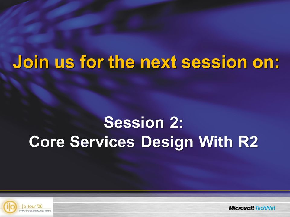 Join us for the next session on: Session 2: Core Services Design With R2