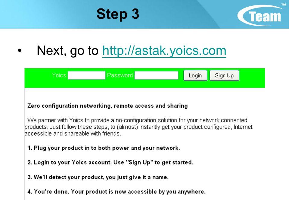 Step 3 Next, go to http://astak.yoics.comhttp://astak.yoics.com