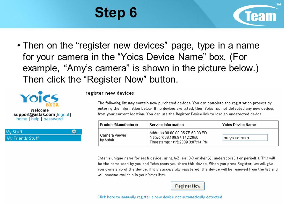 Step 6 Then on the register new devices page, type in a name for your camera in the Yoics Device Name box.