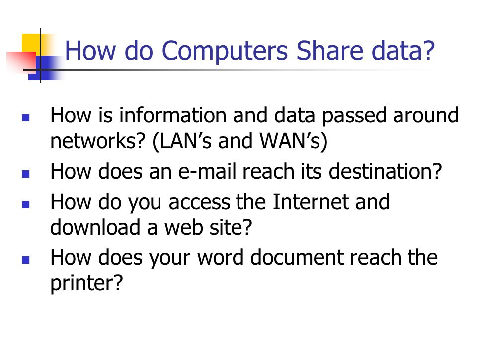 How do Computers Share data. How is information and data passed around networks.