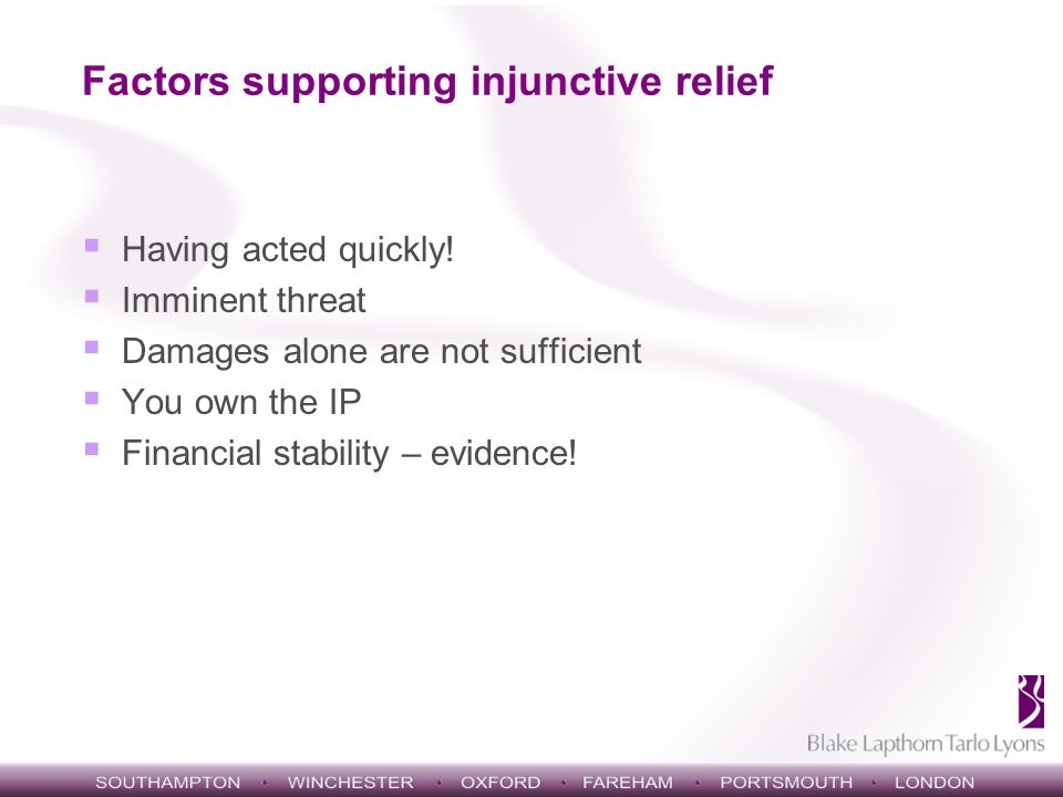 Factors supporting injunctive relief Having acted quickly.