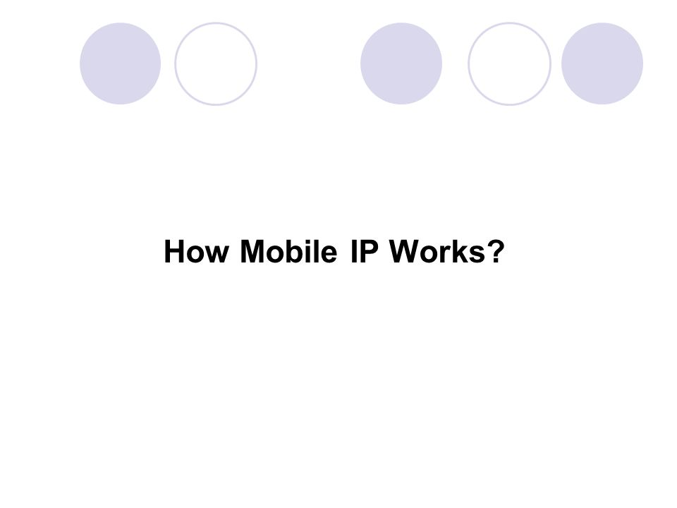 Agenda What problems does Mobile IP solve.