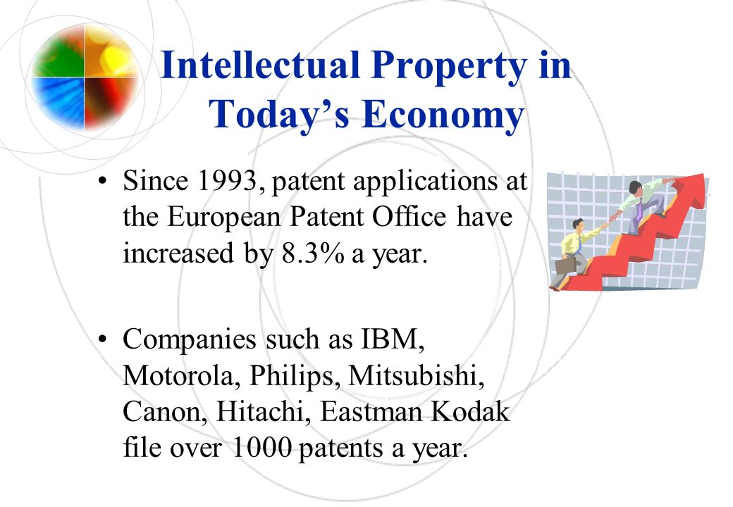 Intellectual Property in Todays Economy Since 1993, patent applications at the European Patent Office have increased by 8.3% a year.