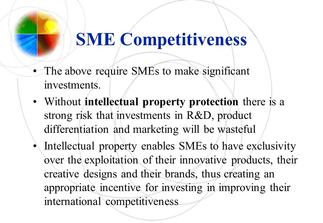 SME Competitiveness The above require SMEs to make significant investments.