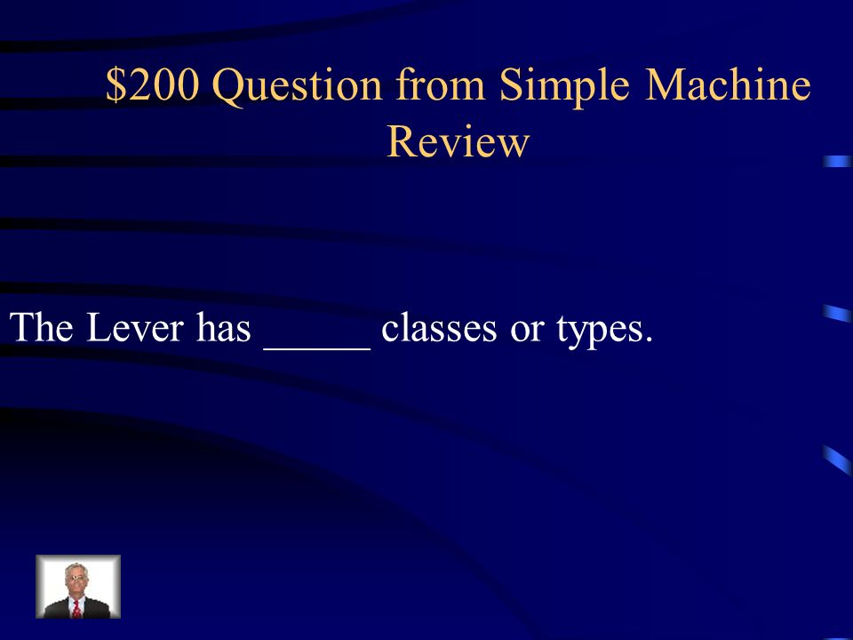 $100 Question from Simple Machine Review A force is a ________ or _________.