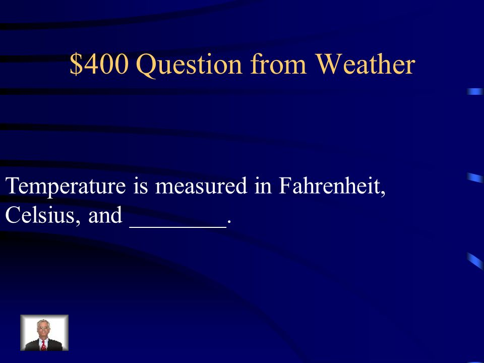 $300 Question from Weather _______ usually occurs right before a Tornado hits.