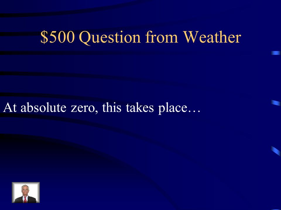 $400 Question from Weather Temperature is measured in Fahrenheit, Celsius, and ________.