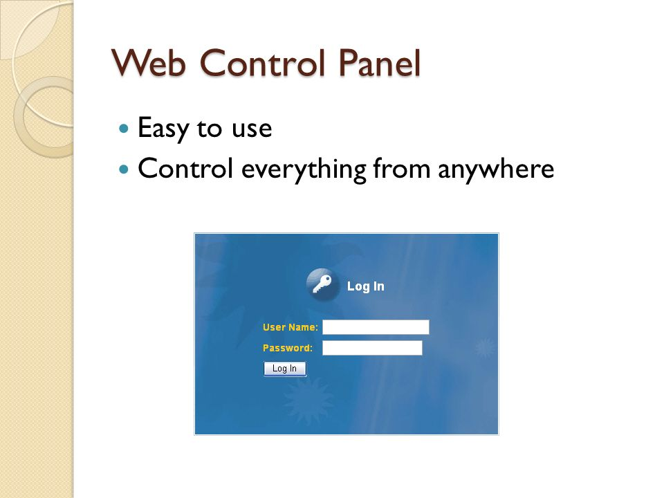 Web Control Panel Easy to use Control everything from anywhere