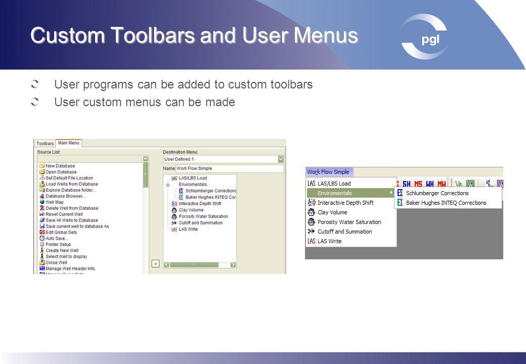 Custom Toolbars and User Menus User programs can be added to custom toolbars User custom menus can be made