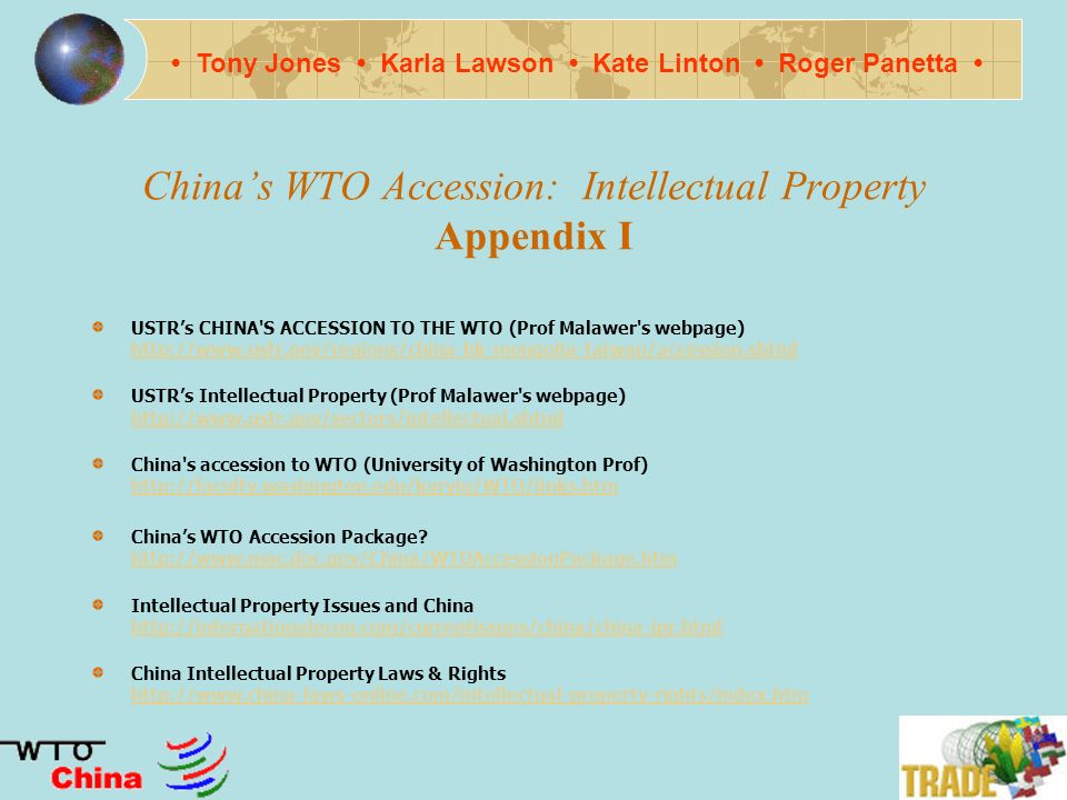 Chinas WTO Accession: Intellectual Property Conclusion and a Question for the Class How do you balance the uneasy compromise: IP Protections vs.