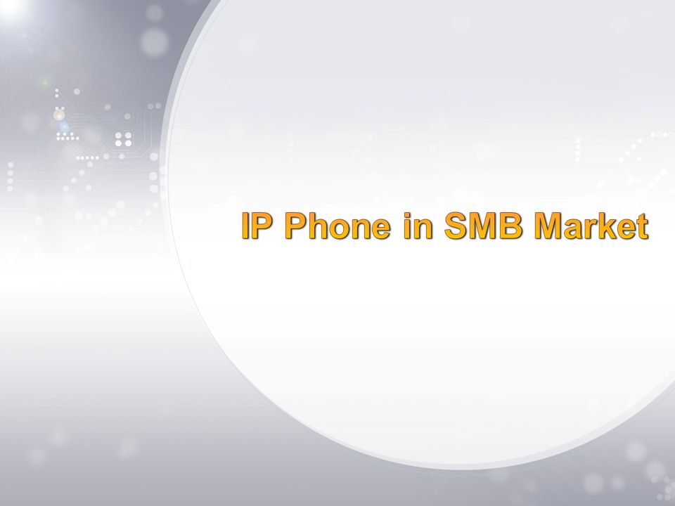 IP Phone in SMB Market Driving factors of IP Phone in SMB Understanding SMT-i5200 Transition to IP Phone, Chance or Challenge?