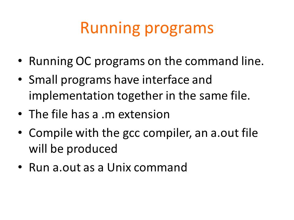 Running programs Running OC programs on the command line.