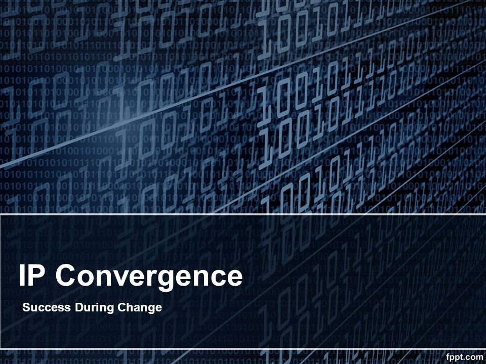IP Convergence Success During Change