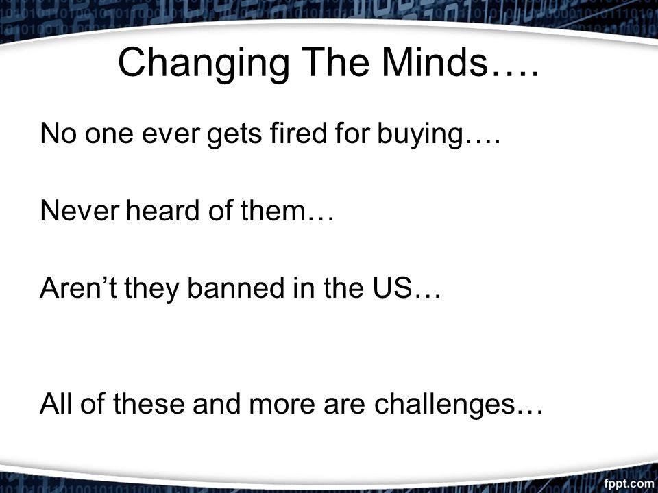 Changing The Minds…. No one ever gets fired for buying….