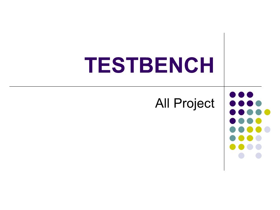 TESTBENCH All Project