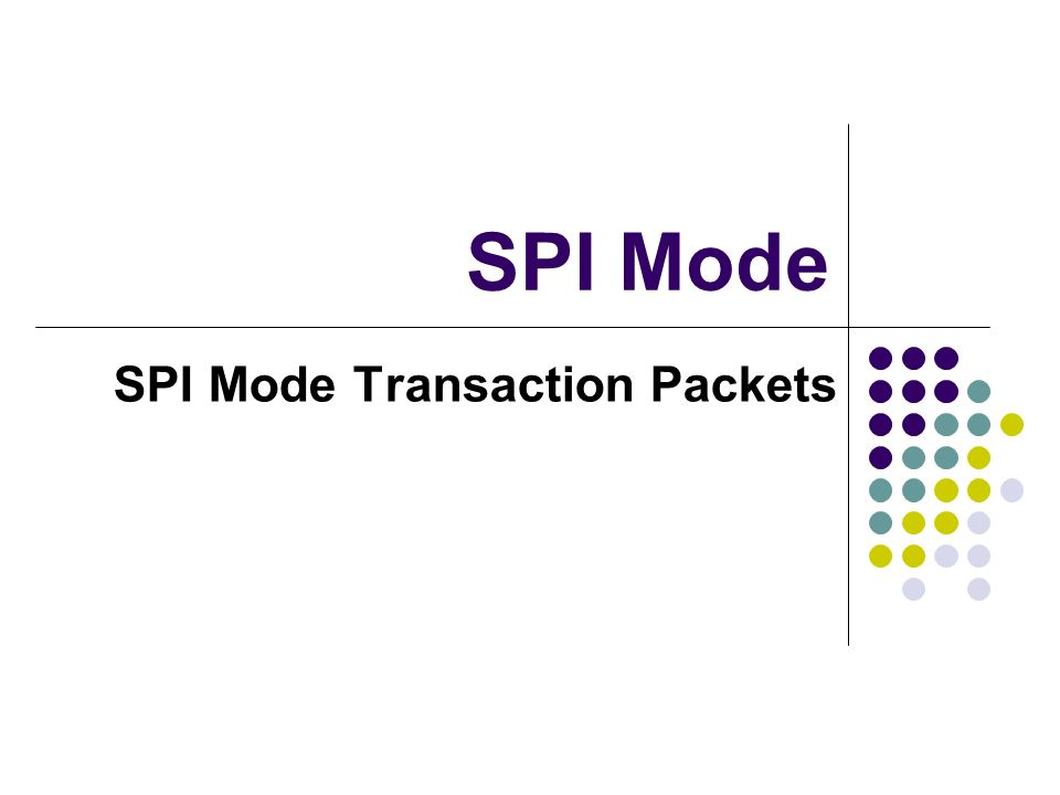 SPI Mode SPI Mode Transaction Packets