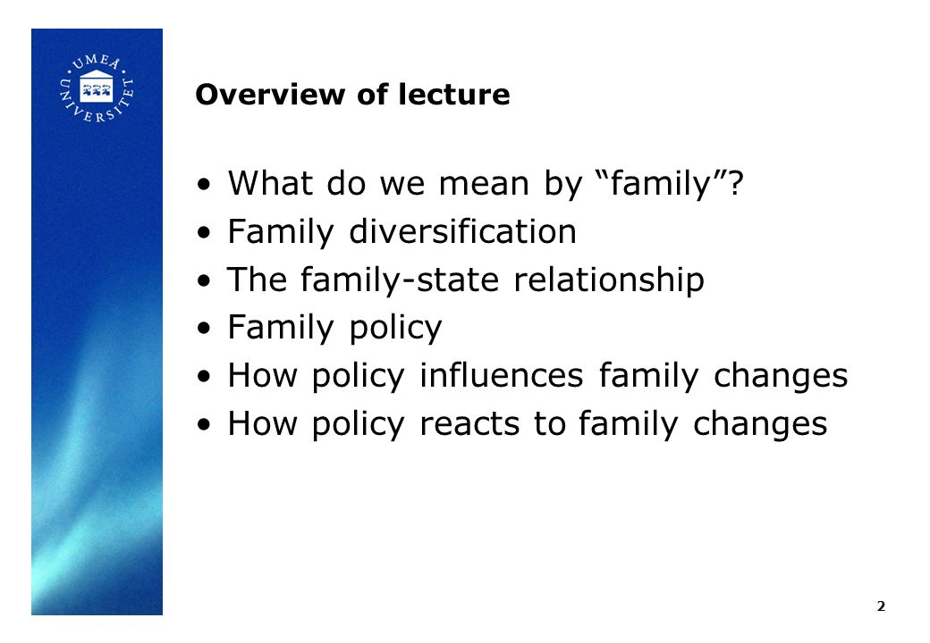 Overview of lecture What do we mean by family.