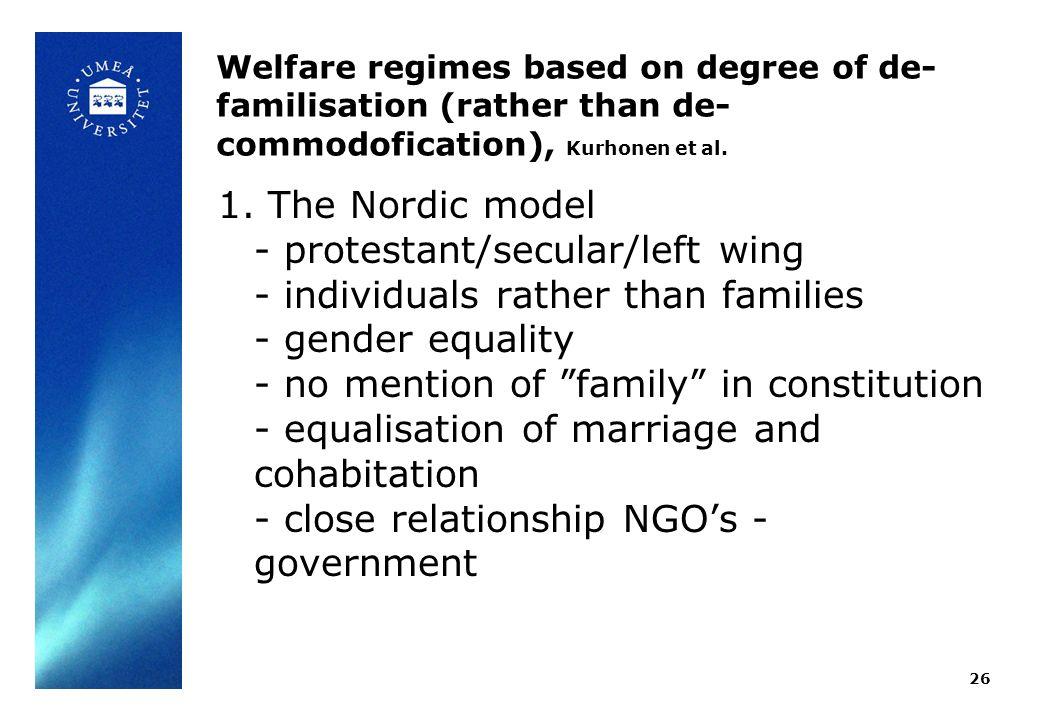 Welfare regimes based on degree of de- familisation (rather than de- commodofication), Kurhonen et al.