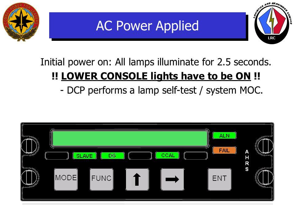 LRC Digital Control Panel Display Window SLAVED MODE Indicator DG MODE Indicator CCAL MODE Indicator Alignment Mode Indicator Failure Indicator MODE S