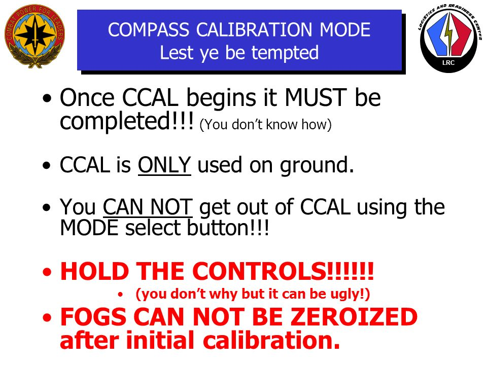 LRC CCAL This is a MAINTENANCE FUNCTION Dont go there!!