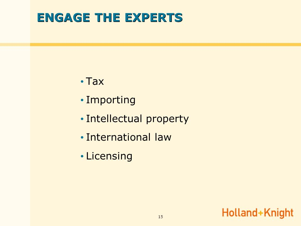 15 ENGAGE THE EXPERTS Tax Importing Intellectual property International law Licensing