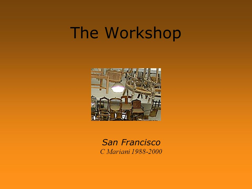 The Workshop San Francisco C Mariani 1988-2000