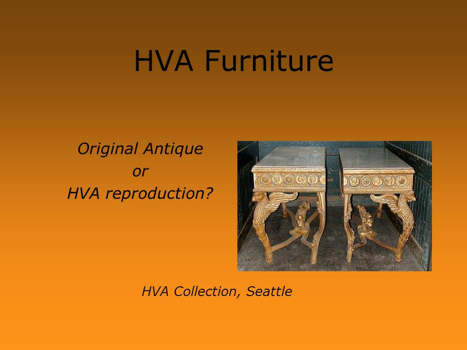 HVA Furniture Original Antique or HVA reproduction? HVA Collection, Seattle