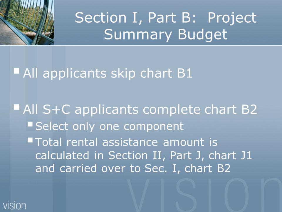Section I, Part B: Project Summary Budget All applicants skip chart B1 All S+C applicants complete chart B2 Select only one component Total rental ass