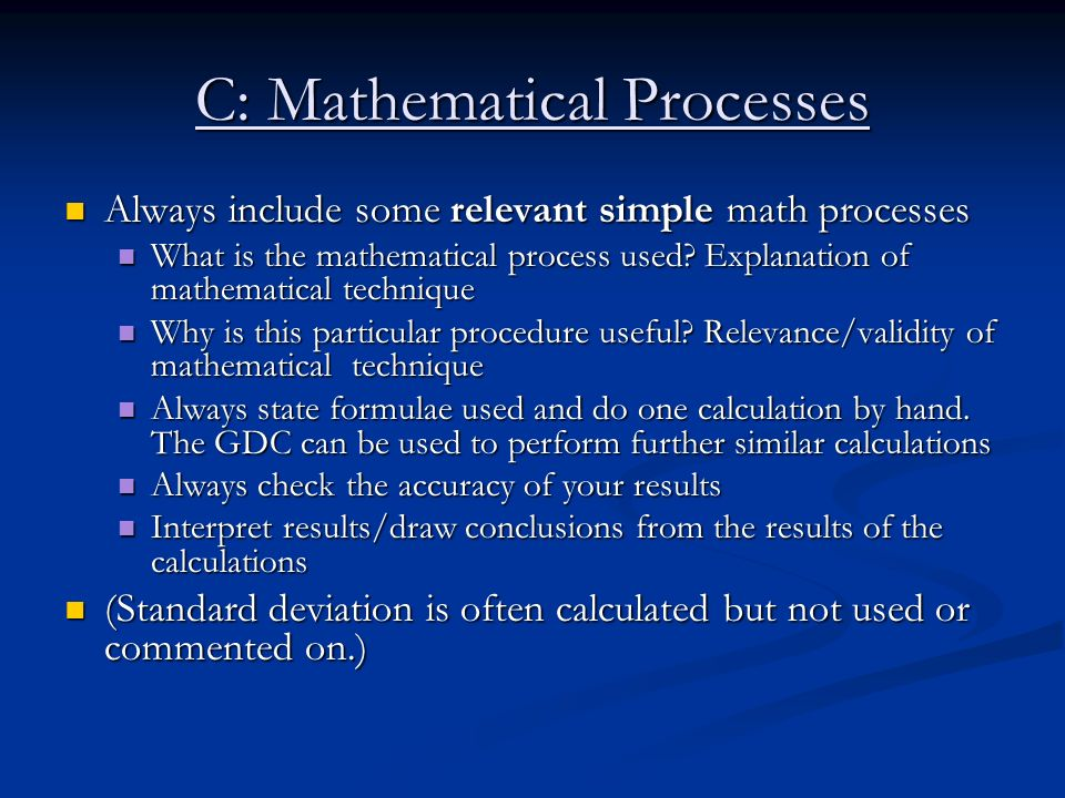 C: Mathematical Processes Always include some relevant simple math processes Always include some relevant simple math processes What is the mathematic