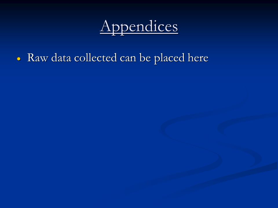 Appendices Raw data collected can be placed here Raw data collected can be placed here