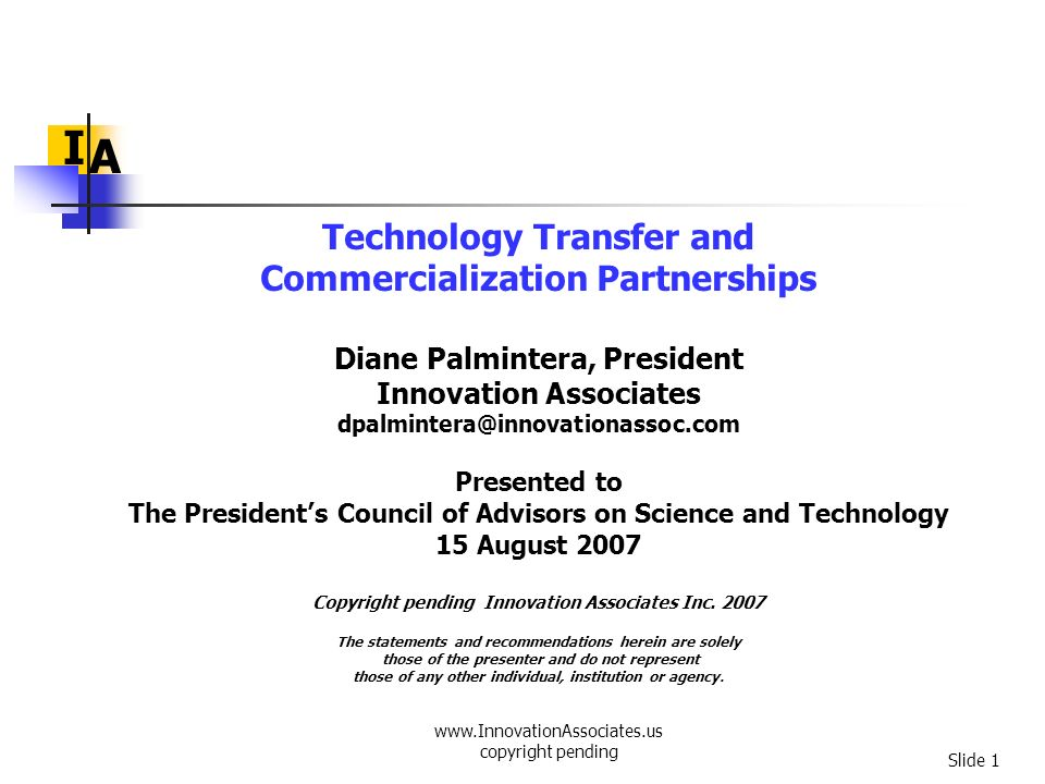 www.InnovationAssociates.us copyright pending Slide 32 I A Technology Transfer and Commercialization Partnerships Funded by NSF/PFI, this report highlights lessons, recommendations, and cases on emerging academic institutions.
