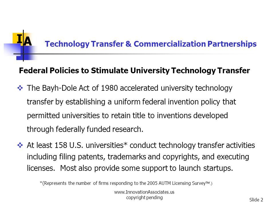 www.InnovationAssociates.us copyright pending Slide 33 I A Partners on a Mission: Federal Laboratory Practices Contributing to Economic Development Funded by DOC/OTA, this report shows innovative federal laboratory practices that support technology transfer and promote economic development.