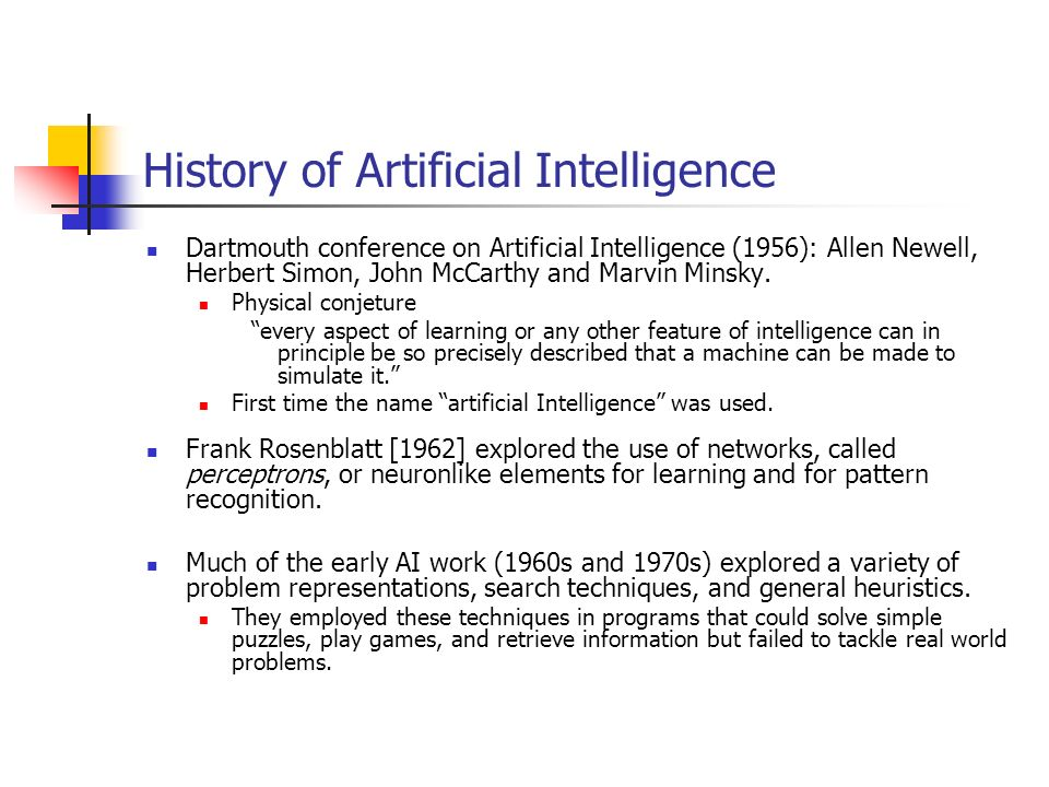 Dartmouth conference on Artificial Intelligence (1956): Allen Newell, Herbert Simon, John McCarthy and Marvin Minsky.