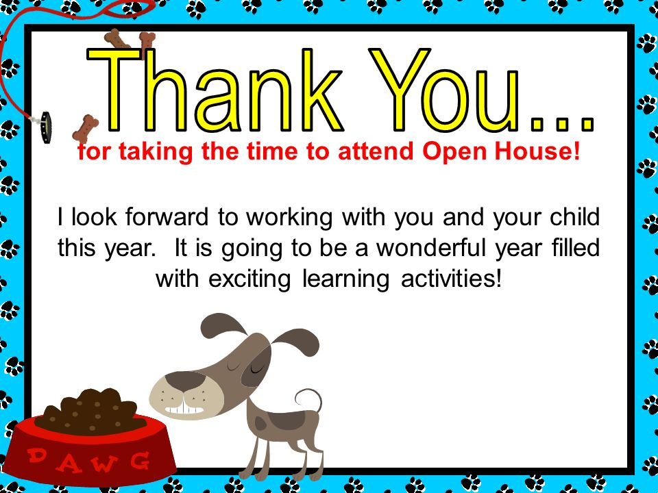 I look forward to working with you and your child this year. It is going to be a wonderful year filled with exciting learning activities! for taking t