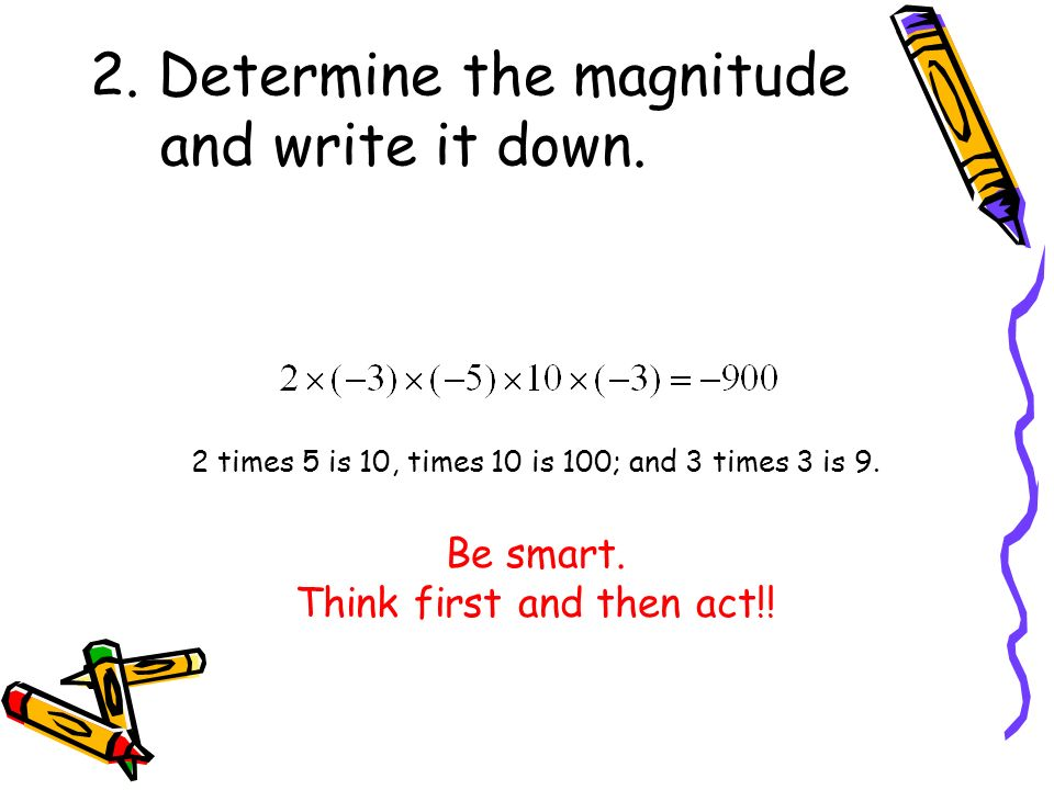 2. Determine the magnitude and write it down.