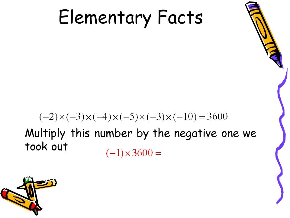 Now think about multiplying an odd number of negative numbers together.