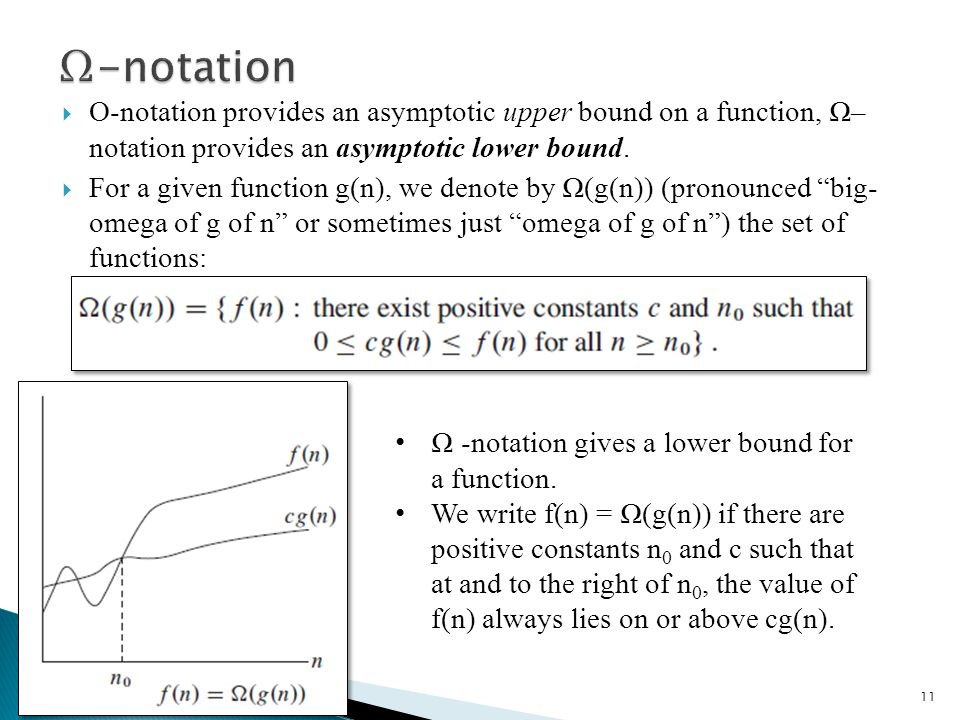 O-notation provides an asymptotic upper bound on a function, – notation provides an asymptotic lower bound.