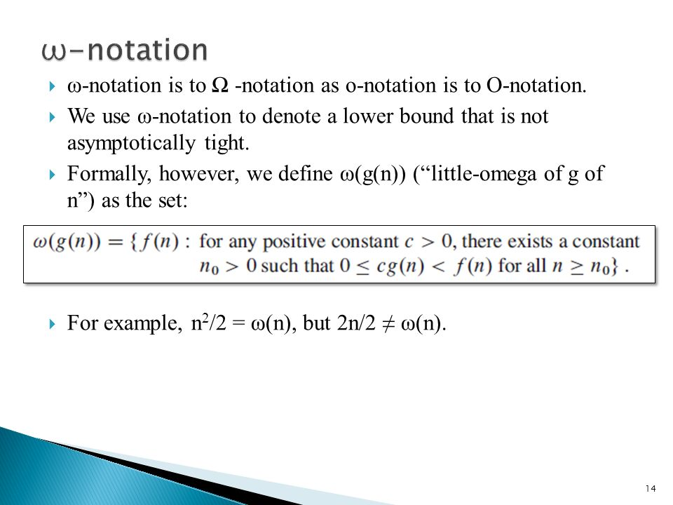 ω-notation is to -notation as o-notation is to O-notation.
