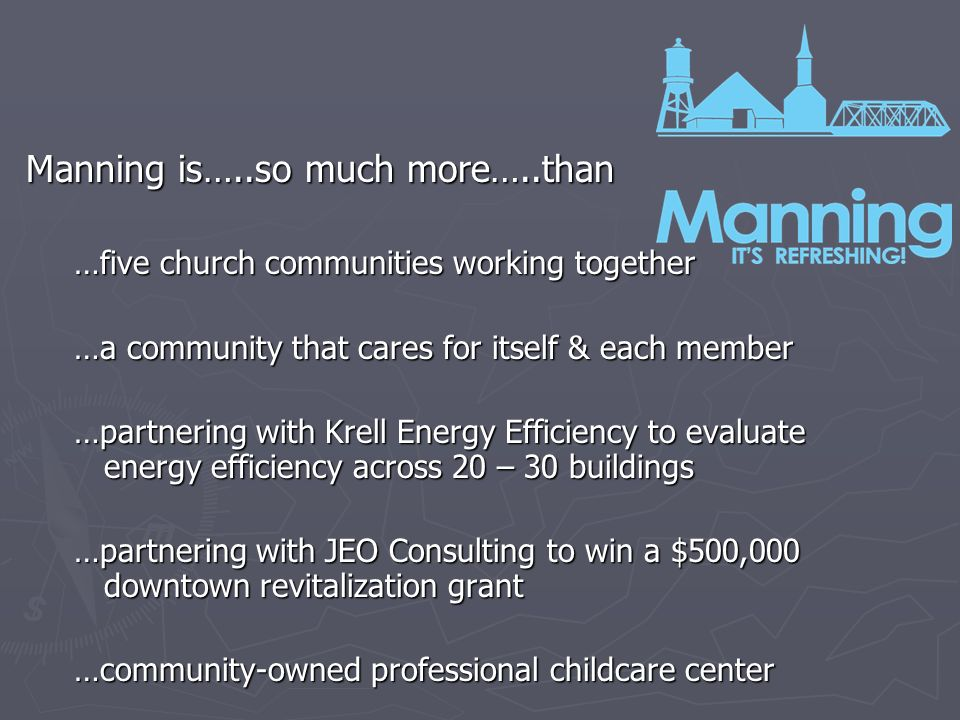 Manning is…..so much more…..than …a care home on Main Street …a modern medical clinic, optometrist and dentist in the Main Street District …a new hospital and medical clinic being built …multiple apartment buildings in the main street district …newly renovated storefronts on Main Street