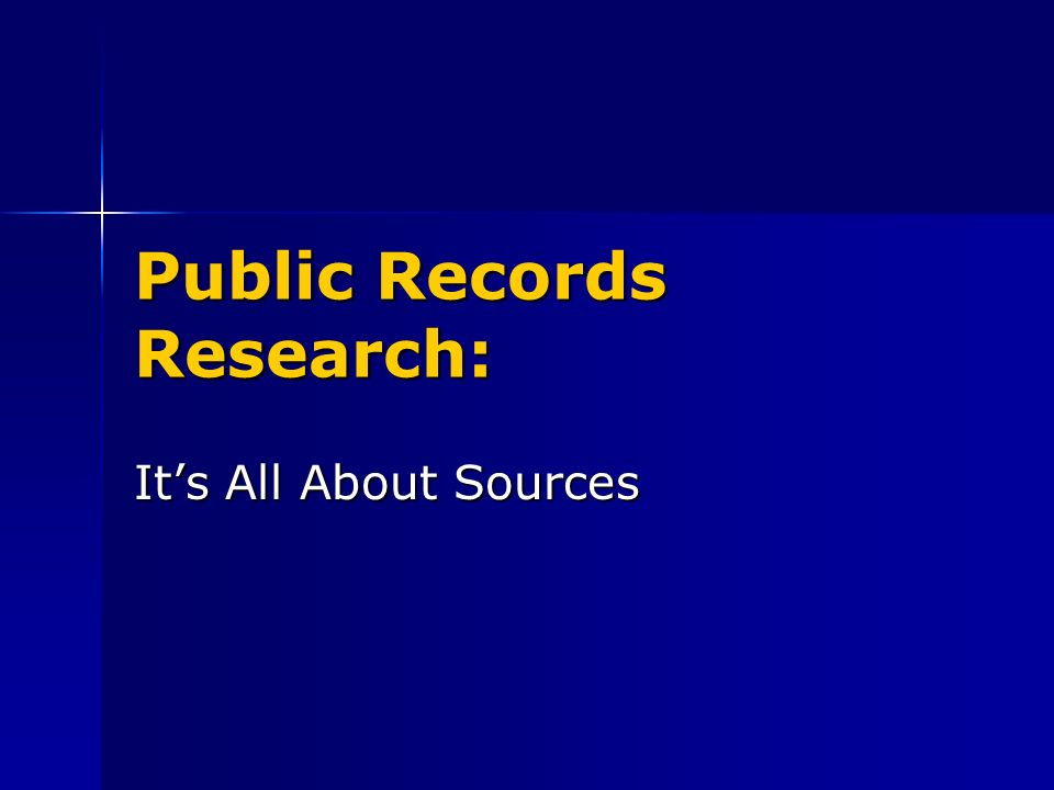 Public Records Research: Its All About Sources