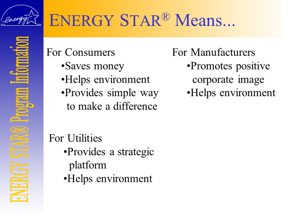 Why Become an E NERGY S TAR ® Partner.