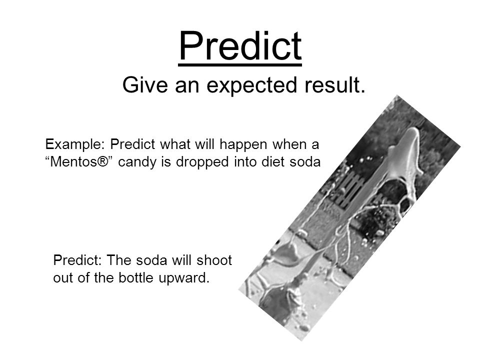 Predict Give an expected result.
