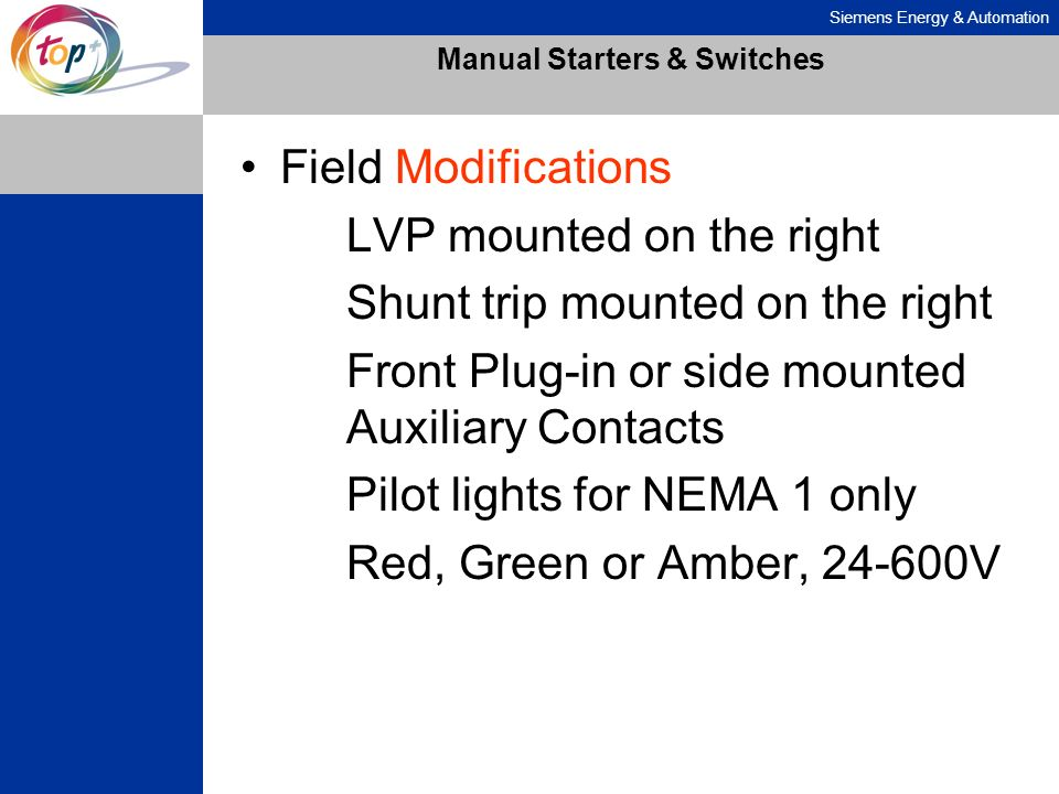 Siemens Energy & Automation Manual Starters & Switches Field Modifications LVP mounted on the right Shunt trip mounted on the right Front Plug-in or s