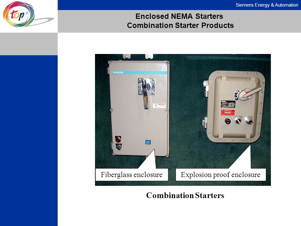 Siemens Energy & Automation Enclosed NEMA Starters Combination Starter Products Combination Starters Fiberglass enclosure Explosion proof enclosure