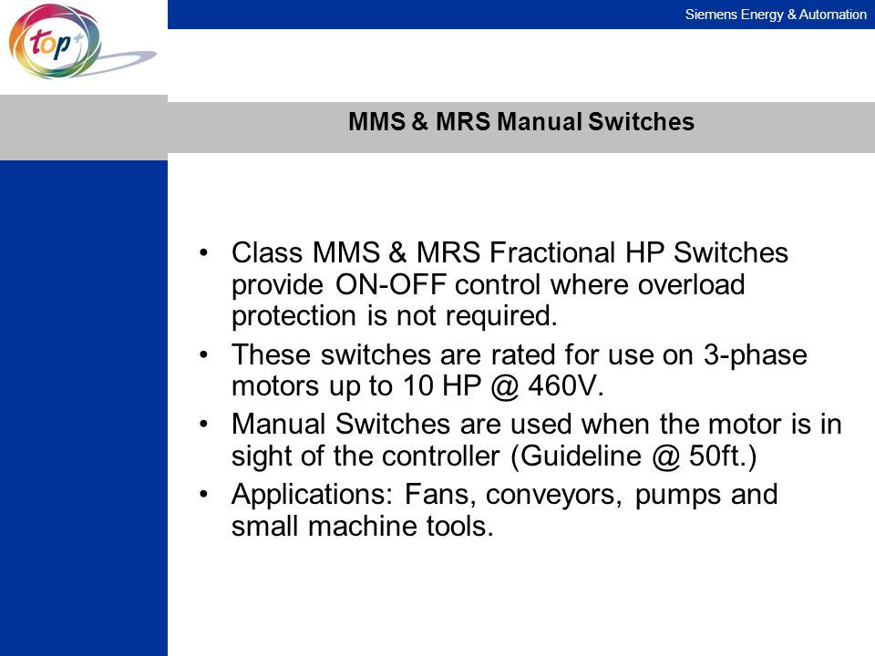 Siemens Energy & Automation MMS & MRS Manual Switches Class MMS & MRS Fractional HP Switches provide ON-OFF control where overload protection is not r