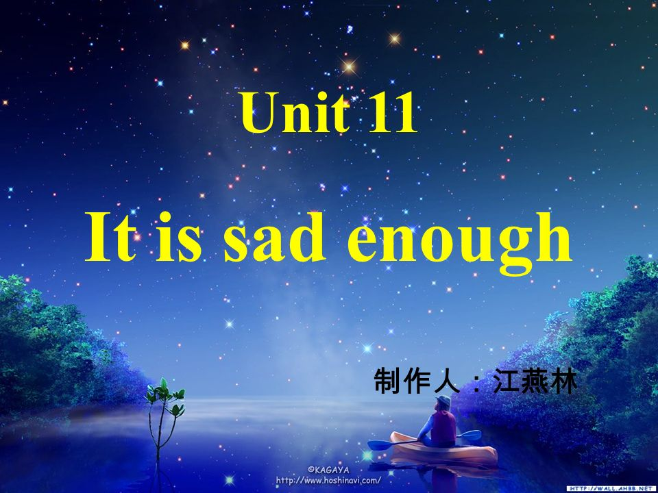 Unit 11 It is sad enough