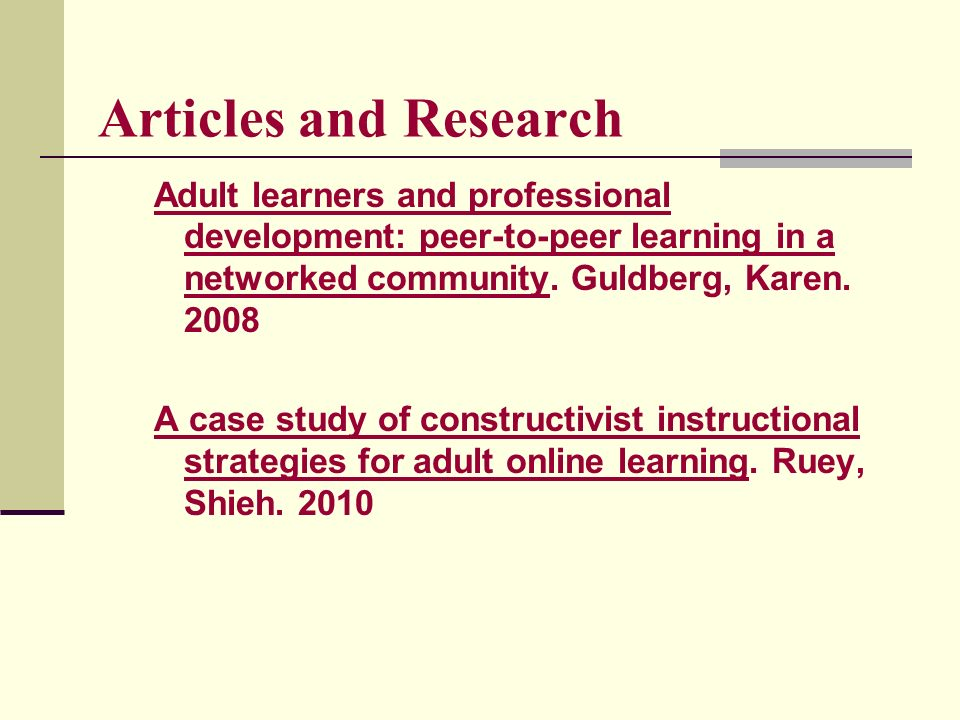 Articles and Research Adult learners and professional development: peer-to-peer learning in a networked community. Guldberg, Karen. 2008 A case study